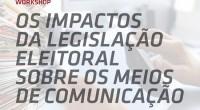 Os Impactos da Legislação Eleitoral sobre os Meios de Comunicação é o tema do workshop que acontece no dia 25 de agosto, em São Paulo, com a presença da ministra do Supremo Tribunal Federal, Cármem Lúcia